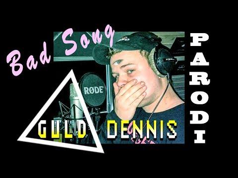 GULD DENNIS - BAD SONG (Fie Laursen - Top 10 Parodi)