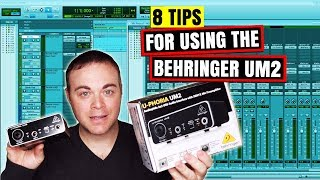 8 Tips For Using The Behringer UM2 Audio Interface In Your Home Studio