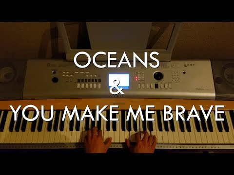Caleb + Kelsey Mashup - Oceans / You Make Me Brave (Piano Cover)