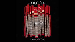 Schizophonia  -  Rinôçérôse [FULL ALBUM]