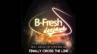 Chris Lake & Marco Lys feat. Kings Of Tomorrow - Finally Cross The Line (B-Fresh DJ