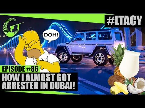HOW I ALMOST GOT ARRESTED IN DUBAI! LTACY - Episode 86