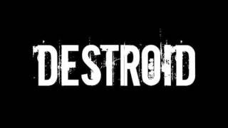Destroid - I Walk Slow
