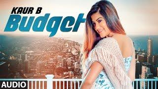 Kaur B: Budget (Full Audio Song) Snappy | Rav Hanjra | Latest Punjabi Songs 2018
