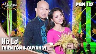 PBN 127   Thiên Tôn & Quỳnh Vi - Hò Lơ
