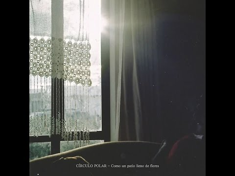 Círculo Polar - Como Un Patio Lleno De Flores EP
