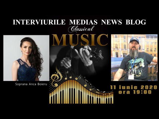 Soprana Anca Boieru la Interviurile Medias News Blog