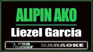Alipin Ako - Liezel Garcia (KARAOKE)