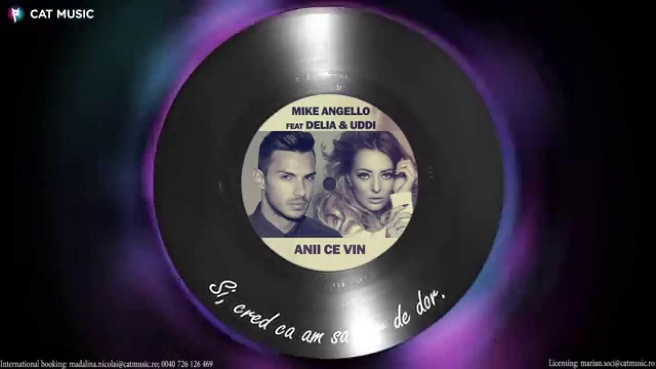 Mike Angello feat. Delia & Uddi — Anii ce vin (Lyric Video)