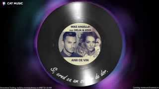 Mike Angello feat. Delia & Uddi - Anii ce vin (Lyric Video)