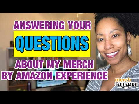 My Merch By Amazon Experience FAQs - You Asked. I'm Answering!