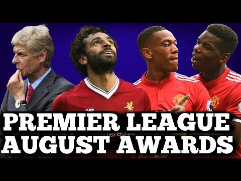 PREMIER LEAGUE END OF MONTH AWARDS: AUGUST 2017 | WENGER OUT?!