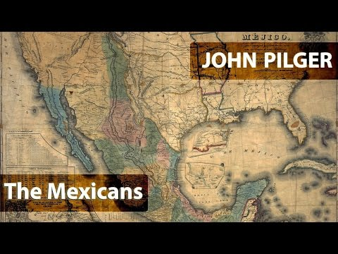 THE MEXICANS - John Pilger [1983] - Some History about Mexico & UUEE last Century till 1980's