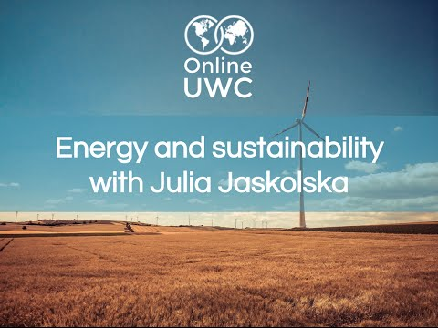 Sustainable Energy Resources (#OnlineUWC #Week4)