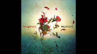 High Above The Ground - Daughtry