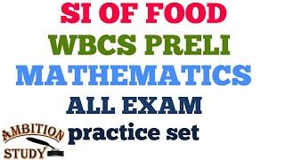 511. MATHEMATICS PRACTICE SET FOR SI OF FOOD EXAM IN ENGLISH/ BENGALI VERSION