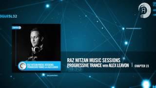 Raz Nitzan Music Sessions Progressive Trance With Alex Leavon Chapter 23 FREE DOWNLOAD