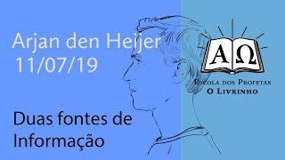 Duas Fontes de Informação   Arjan den Heijer (11/07/19)