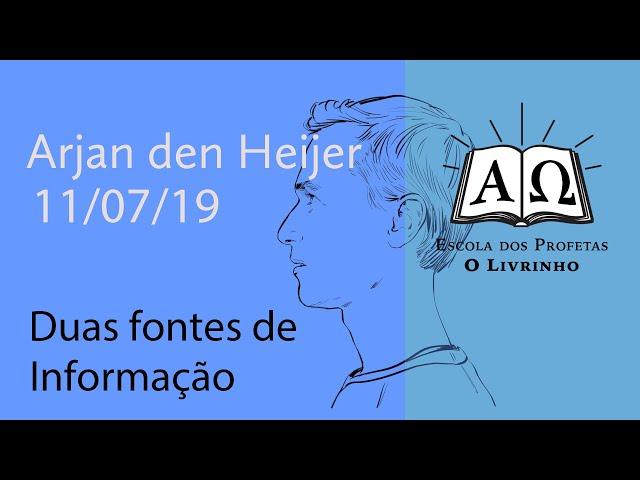 Duas Fontes de Informação | Arjan den Heijer (11/07/19)