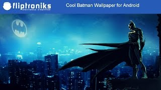 Cool Batman Wallpapers for Android - Fliptroniks.com