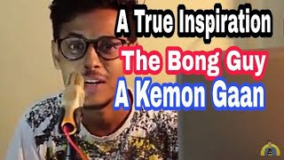 A KEMON GAAN|| DEDICATED TO THE BONG GUY||