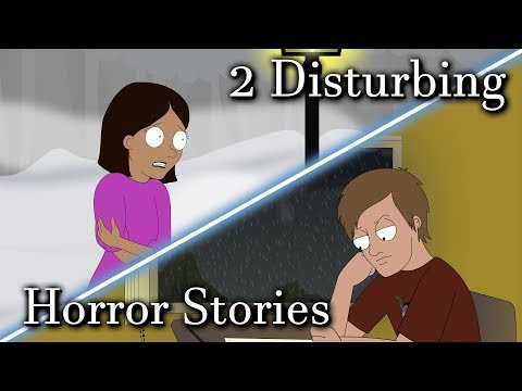 2 Disturbing Horror Stories
