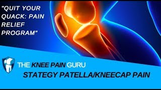 Kneecap Pain I How the Quit Your Quack: Pain Relief Program Can Help with Patella/Knee Cap Pain...