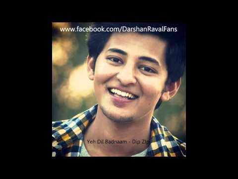 Yeh Dil Badnaam - Darshan Raval Fans - Dip...