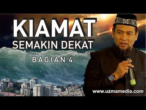 KIAMAT SEMAKIN DEKAT #4/4 | UST. ZULKIFLI MUHAMMAD ALI, LC., MA.