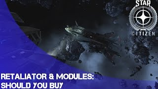 Star Citizen: Retaliator Modules - Should you buy?