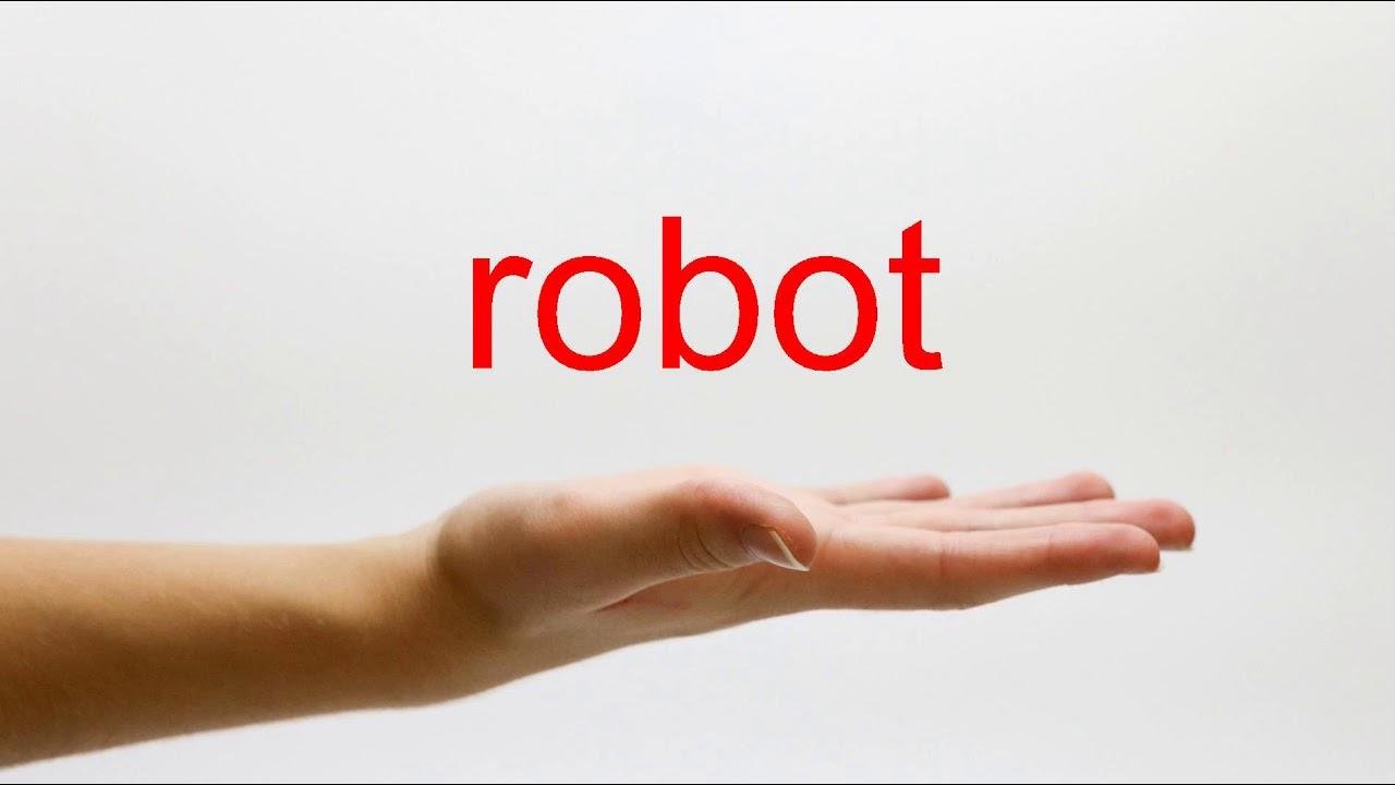 How to Pronounce robot - American English