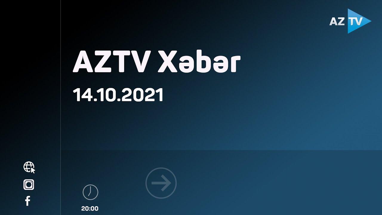Download AZTV xəbər 20:00 - 14.10.2021
