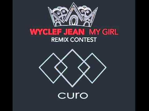 Wyclef Jean - My Girl (Curo Remix)