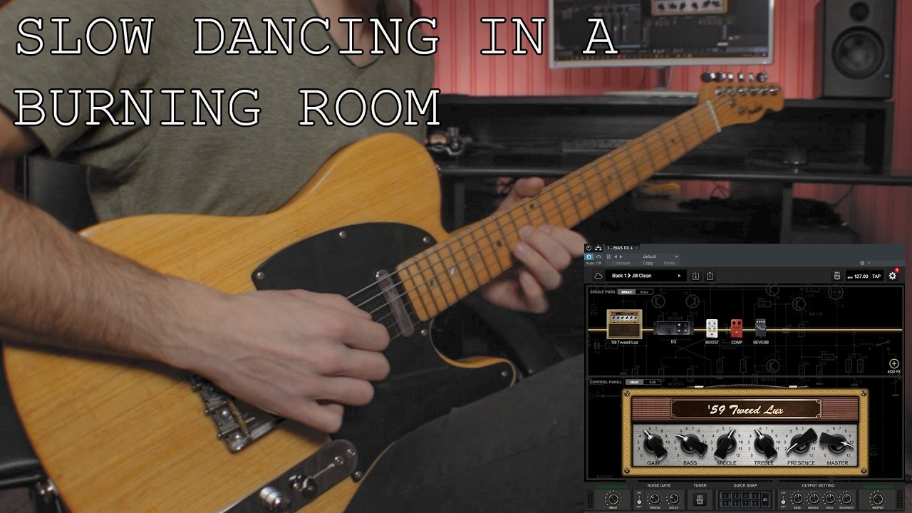 Slow Dancing In A Burning Room Bias Fx Guitar