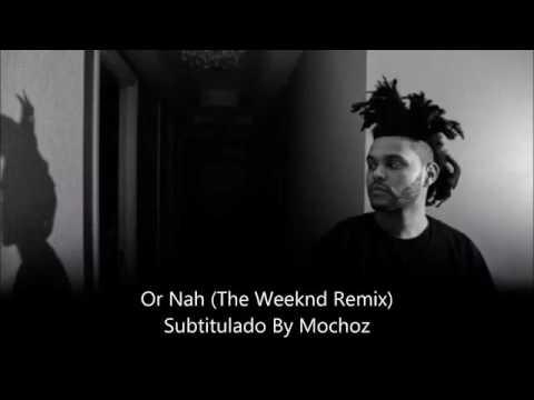 Wiz Khalifa - the weeknd - or nah  (subtitulado)
