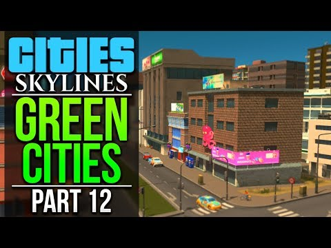 Cities: Skylines Green Cities | PART 12 | BUILDING TO THE HIGHWAY