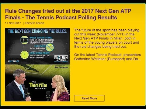 Thirty30 Tennis News #22 Rule Changes - 2017 Next Gen ATP Finals - The Tennis Podcast Poll