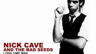 nick cave and the bad seeds: long time man