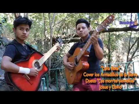 Luna llena //Los Morros Sierreños Josue y David //Cover los Armadillos de la Sierra