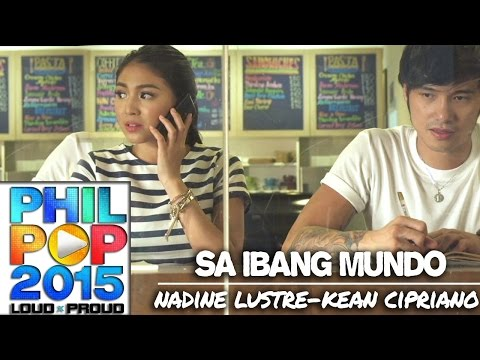 Nadine Lustre and Kean Cipriano - Sa Ibang Mundo (Official Music Video) 2ND RUNNER-UP PHILPOP 2015