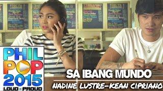 Nadine Lustre and Kean Cipriano — Sa Ibang Mundo  | PHILPOP 2015
