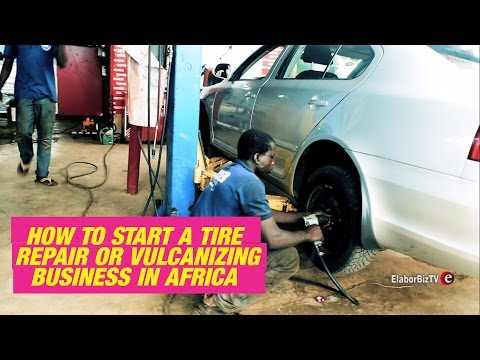 How to start a tire repair or vulcanizing business in Africa