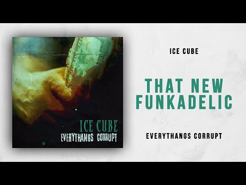 download Ice Cube - That New Funkadelic (Everythangs Corrupt)