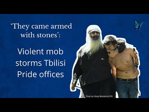 Violent mob storms Tbilisi Pride offices | openDemocracy
