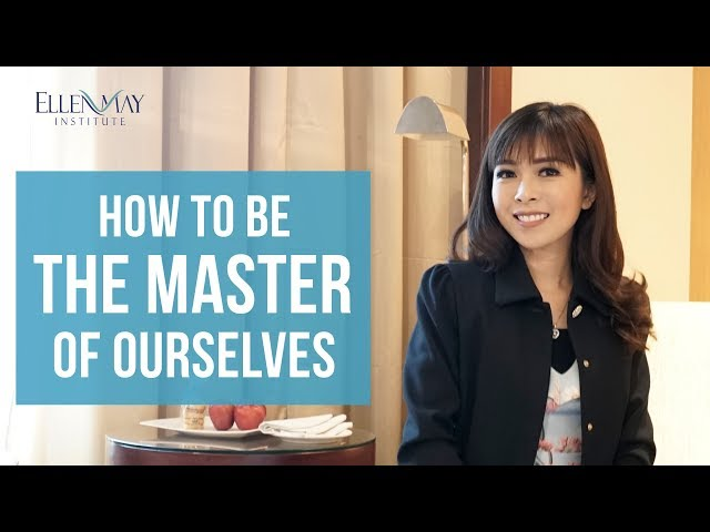 How To Be The Master of Ourselves