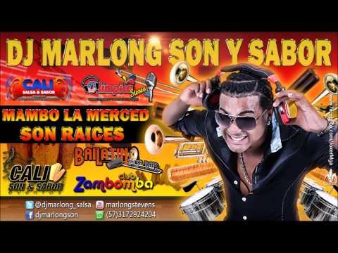El Mambo La Merced - Son Raices - DJ Marlong Son y Sabor 2014