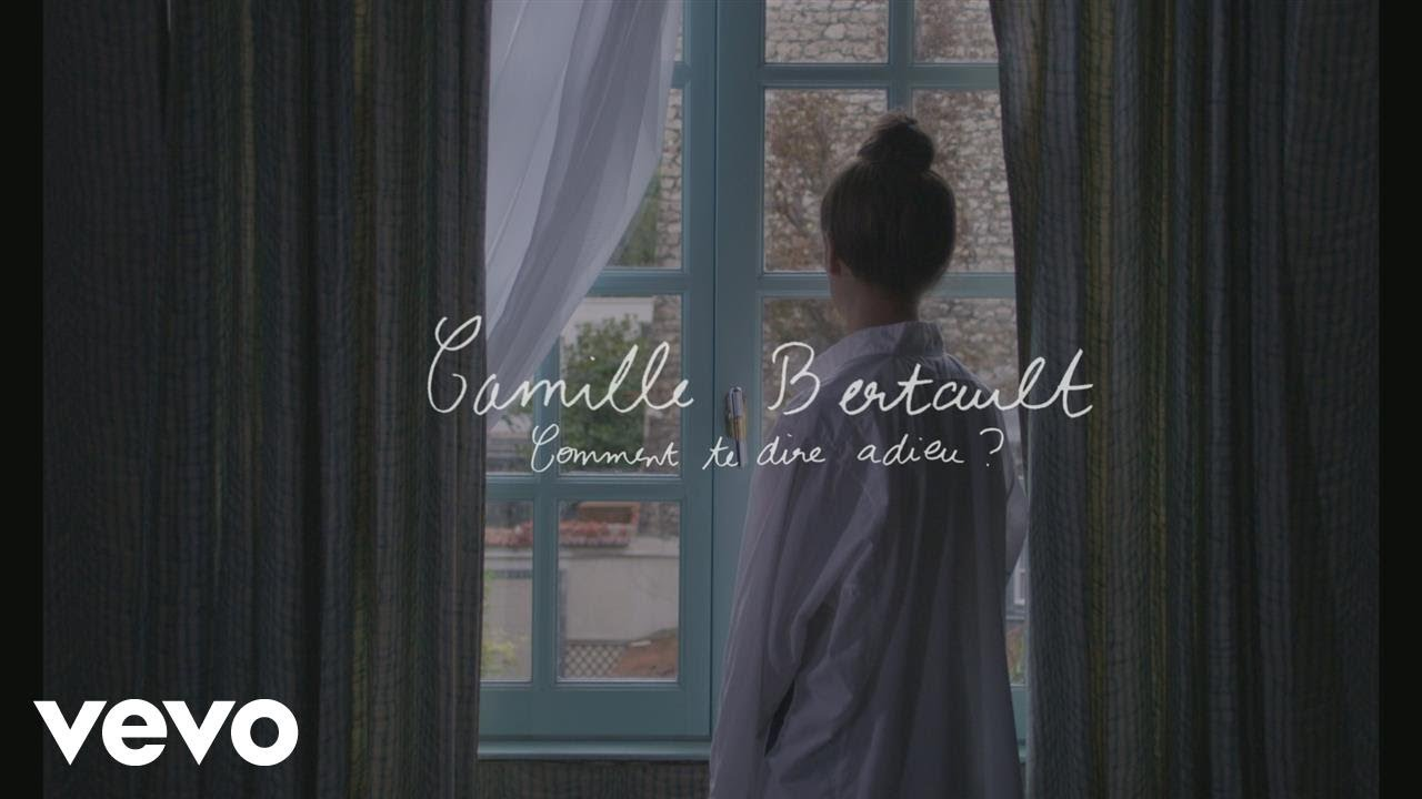 Camille Bertault | Comment te dire adieu (Official Video)