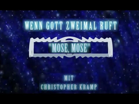 Mose, Mose: Wenn Gott zweimal ruft (Christopher Kramp)