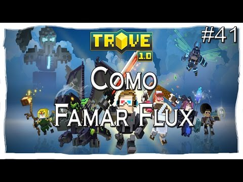 Trove - Novidades - Como Farmar Flux - #41 PT-BR