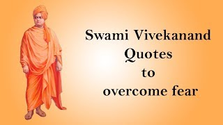 Be Fearless || Overcome fear || Swami Vivekanand Quotes || Inspirational and motivational